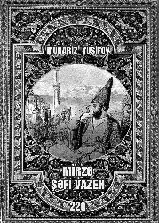 Mübariz Yusifov - Mirzə Şəfi Vazeh