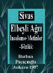 Sivas Elbeyli Ağzı-Inceleme-Metinler-Sözlük