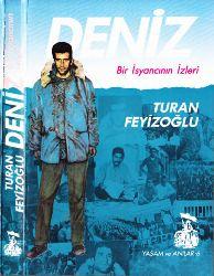 Deniz-Bir Üsyanchının Izler-Sinan-Turxan Feyizoğlu-1991-345s