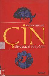 Çin Simgeleri Sözlüğü-Çin Hayatı ve Düşüncesinde Gizli Simgeler-Wolfram Eberhard-2000-428s