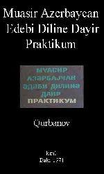 Muasir Azərbaycan Ədəbi Dilinə Dayir Praktikum -Birinci Hissə- A-Qurbanov Baki -1971-Kiril - 275s