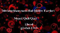 Devlet Mühemmedi Bal Qizilin Eserleri