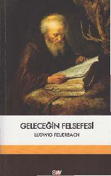 Geleceğin Felsefesi-Ludwig Feuerbach-Oğuz Özügül-1998-164s