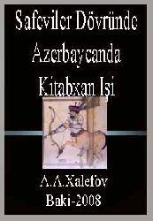 Sefeviler Dövründe Azerbaycanda Kitabxan Işi