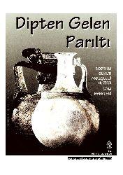 Dipden Gelen Parıltı-Bodrum Sualtı Arkeoloji Müzesi Cam Eserleri-Aynur Özet1996 193s