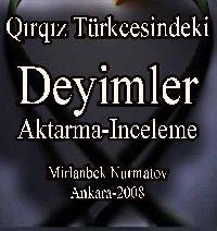 Qırqız Türkcesindeki Deyimler (Aktarma-Inceleme) -Mirlanbek Nurmatov