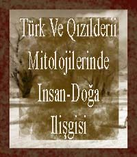 Türk Ve Kızılderii Mitolojilerinde Insan Doğa Ilişkisi