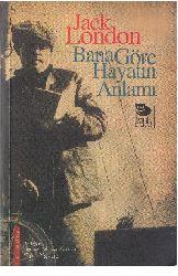 Bana Göre Hayatın Anlamı-Jack London-Yiğid Yavuz-2009-225s