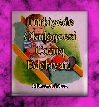 Turkiyede Okuloncesi Çocuk Edebiyati - Mubeccel Gönen