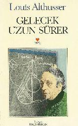 Gelecek Uzun Sürer-Louis Althusser-Çev-Ismet Birkan-1992-390s