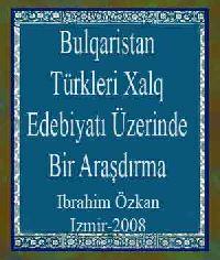 Bulqaristan Türkleri Xalq Edebiyatı Üzerinde Bir Araşdırma