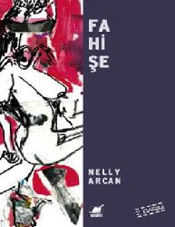 Fahişe-Nelly Arcan-2001-120s