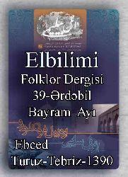 ائل بیلیمی درگیسی - سایی 39 - 1391 -  ELBILIMI-ARADABİL - Folklor Dergisi