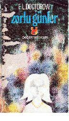 Zorlu Günler-E.L.Doctorow-Armaghan Ilkin-2011-281s