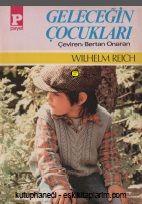 Geleceğin Cocuqları-Wilhelm Reich-Bertan Onaran-1986-221s