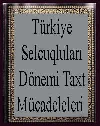 Türkiye Selcuqluları Dönemi Text Mücadileleri