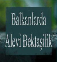 Balkanlarda Alevi Bektaşilik - Adil Seyman