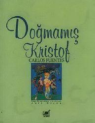 Doğmamış Kristof-Carlos Fuentes-Asli Biçen-1999-549s