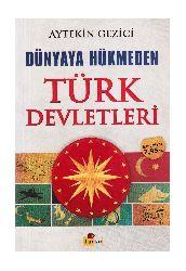 Dünyaya Hükmedem Türk Devletleri-Aytekin Gezici-2013-368s