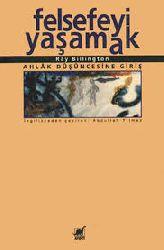 Felsefeyi Yaşamaq-Axlaq Düşüncesine Giriş-Ray Billington-Çev-Abdullah Yılmaz-2000-469s