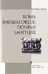 Ruma İmpiraturluq Dönemi Lahitleri- Guntram Koch-Çev-Zühre Ilkgelen-2001-394s