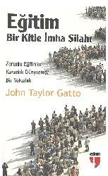 Eğitim Bir Kitle Imha Silahı-John Taylor Gatto-M.Ali Özkan-2008-308s
