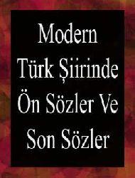 Modern Türk Şiirinde Ön Sözler Ve Son Sözler