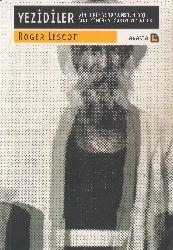 Yezidileri -Din Tarix ve toplumsal yaşam Cebel Sincar ve Suriye -Roger Lescot Ayşe Meral 2009 275s