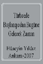 Türkcede Başlanqıcdan Bugüne Gelecek Zaman