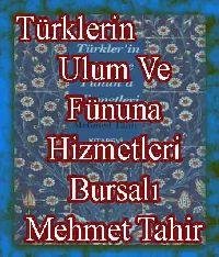 Türklerin Ulum Ve Fünuna xidmetleri - Bursalı Mehmet Tahir
