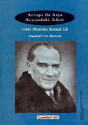 Üçünc-Avrupa İle Asya Arasındaki Adam-Qazi Mustafa Kemal-III-Dagobert Von Mikusch-2000-108s