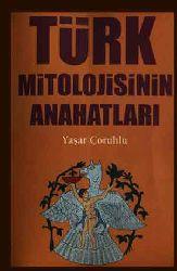 Türk Mifolojisinin Anahatlari