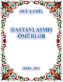 Dastanlaşmiş Ömürlər - Ali Şamil