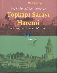 Murad Qocaaslan - IV. Mehmed Seltenetinde Topqapı Sarayi Heremi-Iqtidar-Sınırlar Ve Mimari-2014  303