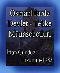 Osmanlılarda Devlet - Tekke Münasebetleri - İrfan Gündüz