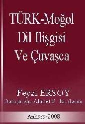 TÜRK-MOĞOL DILI ILIŞGISI VE ÇUVAŞCA - Feyzi ERSOY - Ankara-2008