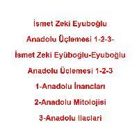 İsmet Zeki Eyüboğlu-Eyuboğlu-Anadolu Üçlemesi -1-Anadolu İnancları-2-Anadolu Mitolojisi 3-Anadolu Ilaclari- Anadolu İnancları-1998-900