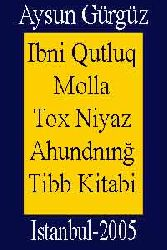 Ibni Qutluq Molla Tox Niyaz Ahundnınğ Tibb Kitabi