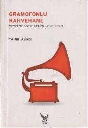 Gramofonlu Qehvexana-Tahir Abacı-Memleketin Şarkısı Türküsü Üstüne Yazılar-Tahir Abacı-2013-231s