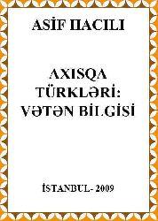 Axısqa Türkleri Veten Bilgisi - Asif Hacılı