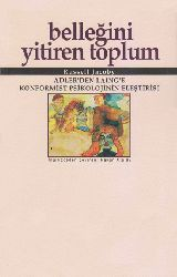 Belleğini Yitiren Toplum-Adlerden Lainge Konformist Psikolojinin Ilişdirisi-Russell Jacoby-Xaqan Atalay-1975-191s