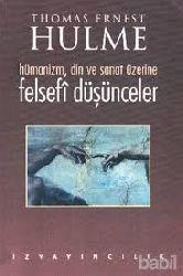 Hümanizm-Din Ve Sanat Üzerine Felsefi Düşünceler-Thomas Ernest Hulme-Çev-Ahmet Aydoğan-1999-201s