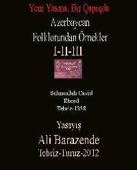 آذربایجان فواکلوروندان اؤرنکلر - سلام اله جاوید - علی برازنده - AZERBAYCAN FOLKLORUNDAN ÖRNEKLER-1-2-3 - YENI YASMA, BIR QAPIQDA - Selamullah Cavid - Yasayış-Ali Barazende