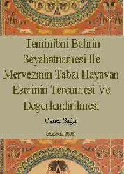 Teminibni Bahrin Seyahatnamesi Ile Mervezinin Tabai Hayavan Eserinin Tercumesi Ve Degerlendirilmesi