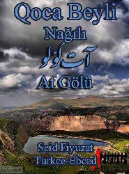 At Gölü-Qoca Beyli Nağili-Seid Fiyuzat-Türkce-Ebced - Makale