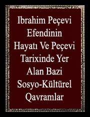 Ibrahim Peçevi Efendinin Hayatı Ve Peçevi Tarixinde Yer Alan Bazi Sosyo-Kültürel Qavramlar
