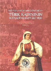 Baciyani Rumdan Günümüze Türk Kadınının Iktisadi Hayattaki Yeri - Yasemin Tümer Erdem - Halime Yiğit