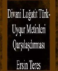 Divani Luğatit Türk-Uyqur Metinleri Qarşılaşdırması