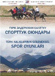 TÜRK XALQLARININ GELENEKSEL SPOR OYUNLARI - Bishkek 2015