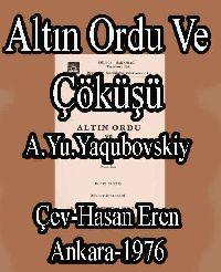 Altın Ordu Ve Çöküşü - A.Yu.Yaqubovskiy - Hasan Eren